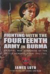 Fighting with the Fourteenth Army in Burma, by James Luto